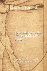 Psychology and the Irrelevantification of Man